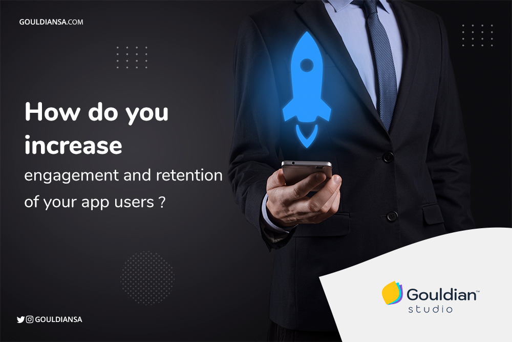 increase engagement and retention of your app users